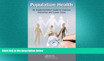 different   Population Health: An Implementation Guide to Improve Outcomes and Lower Costs