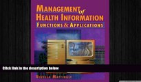 there is  Management of Health Information: Functions   Applications (A volume in the Delmar