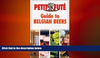 EBOOK ONLINE  Guide to Belgian Beers (Petit Fute Travel Guides)  DOWNLOAD ONLINE