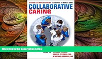 there is  Collaborative Caring: Stories and Reflections on Teamwork in Health Care (The Culture
