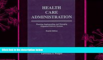 different   Health Care Administration: Planning, Implementing, and Managing Organized Delivery