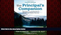 Popular Book The Principal s Companion: Strategies to Lead Schools for Student and Teacher Success