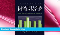 there is  Health Care Finance: Basic Tools For Nonfinancial Managers (Health Care Finance (Baker))