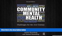 there is  Community Mental Health: Challenges for the 21st Century, Second Edition