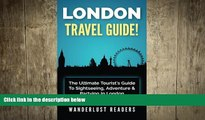 FREE DOWNLOAD  LONDON TRAVEL GUIDE: The Ultimate Tourist s Guide To Sightseeing, Adventure