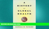 different   A History of Global Health: Interventions into the Lives of Other Peoples
