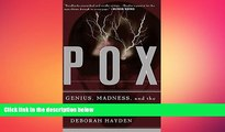 behold  Pox: Genius, Madness, And The Mysteries Of Syphilis