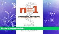 there is  n=1: How the Uniqueness of Each Individual Is Transforming Healthcare
