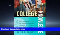For you College Knowledge: What It Really Takes for Students to Succeed and What We Can Do to Get