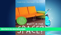 Popular Book What s in Your Space?: 5 Steps for Better School and Classroom Design
