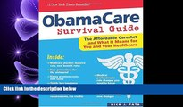 there is  ObamaCare Survival Guide: The Affordable Care Act and What It Means for You and Your