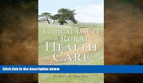 there is  Ethical Issues in Rural Health Care