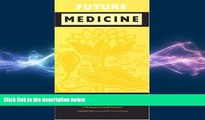 different   Future Medicine: Ethical Dilemmas, Regulatory Challenges, and Therapeutic Pathways to
