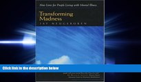 different   Transforming Madness: New Lives for People Living with Mental Illness