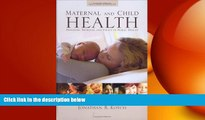 complete  Maternal And Child Health: Programs, Problems, And Policy In Public Health, Second Edition
