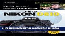 [PDF] David Busch s Compact Field Guide for the Nikon D810 (David Busch s Digital Photography