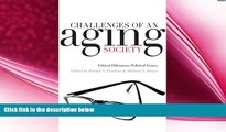 behold  Challenges of an Aging Society: Ethical Dilemmas, Political Issues (Gerontology)
