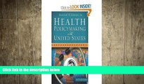 there is  Health Policymaking in the United States 5th (Fifth) Edition byLongest
