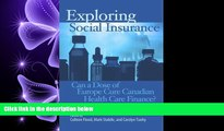 there is  Exploring Social Insurance: Can a Dose of Europe Cure Canadian Health Care Finance?