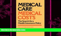 different   Medical Care, Medical Costs: The Search for a Health Insurance Policy