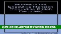 [PDF] Murder in the Executive Mansion (Thorndike British Favorites) Full Online