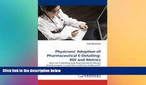 different   Physicians  Adoption of Pharmaceutical E-Detailing: ROI and Metrics: How can