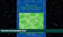 complete  Health Organizations: Theory, Behavior, And Development (Johnson, Health Organizations)