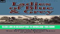 [PDF] Ladies of Blue   Grey: The Lady Lieutenant   Virginia Graham: The Spy of the Grand Army Full