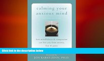 Big Deals  Calming Your Anxious Mind: How Mindfulness and Compassion Can Free You from Anxiety,