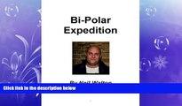 Big Deals  Bi-Polar Expedition  Free Full Read Most Wanted