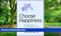 Big Deals  Choose Happiness: Pay Attention to Co-Dependent Patterns  Best Seller Books Most Wanted