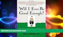 Big Deals  Will I Ever Be Good Enough?: Healing the Daughters of Narcissistic Mothers  Best Seller