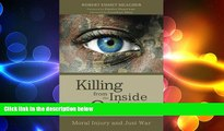 Big Deals  Killing from the Inside Out: Moral Injury and Just War  Free Full Read Most Wanted
