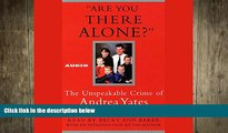Big Deals  Are You There Alone?: The Unspeakable Crime of Andrea Yates  Best Seller Books Best
