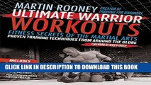 [PDF] Ultimate Warrior Workouts (Training for Warriors): Fitness Secrets of the Martial Arts Full