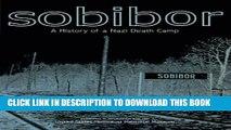 [PDF] Sobibor: A History of a Nazi Death Camp Full Colection