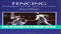 [PDF] Fencing: Techniques of Foil, Epee and Sabre Popular Colection