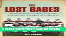 [PDF] The Lost Babes: Manchester United and the Forgotten Victims of Munich Popular Online