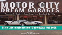 [New] Motor City Dream Garages: Amazing Collections from America s Greatest Car City Exclusive