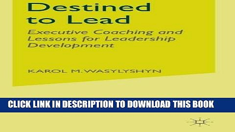 [PDF] Destined to Lead: Executive Coaching and Lessons for Leadership Development Popular Online