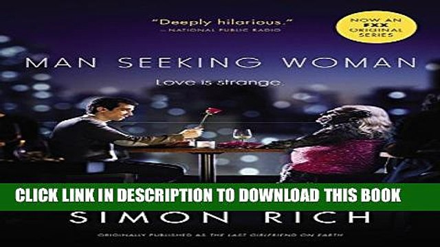 [New] Man Seeking Woman (originally published as The Last Girlfriend on Earth) Exclusive Full Ebook