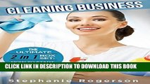 [PDF] Cleaning Business: The Ultimate 2 in 1 Box Set: How to Start a Cleaning Business! (cleaning
