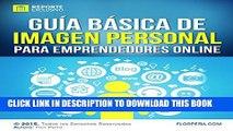 [PDF] Guía Básica de: Imagen Personal para Emprendedores Online: Consolida tu Imagen en Internet