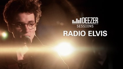 Radio Elvis - Deezer Session