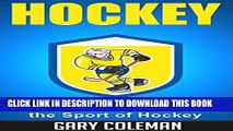 [PDF] Hockey - The Definitive Guide to the Sport of Hockey (Your Favorite Sports Book 2) Full Online