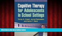 Enjoyed Read Cognitive Therapy for Adolescents in School Settings (Guilford Practical Intervention