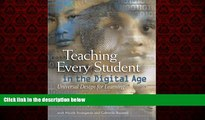 For you Teaching Every Student in the Digital Age: Universal Design for Learning