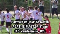 AGATHE MAETZ, Portrait un jour de match