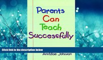 Choose Book Parents Can Teach Successfully: A Guide to Help Parents Teach Their Elementary-Age