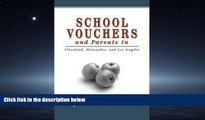 Popular Book School Vouchers and Parents in Cleveland, Milwaukee, and Los Angeles